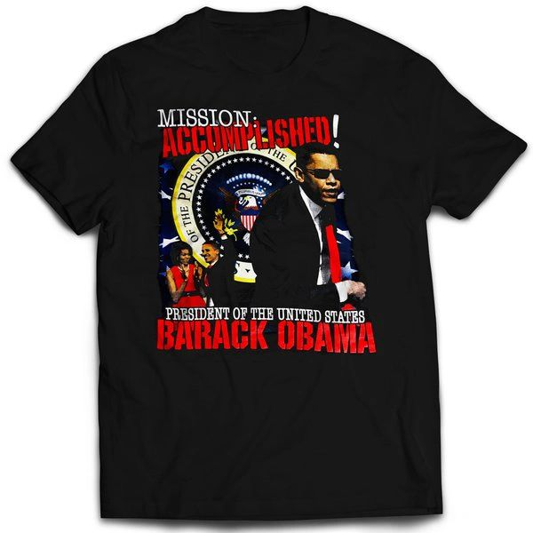Barack Obama Mission Accomplished T-shirt