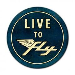 """Round Metal, """"Live to Fly"""" Sign. 14"""" Diameter. Distressed finish SIG-0143"""