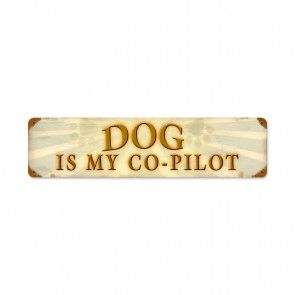 """Dog Is My Copilot"" Metal Sign SIG-0147"
