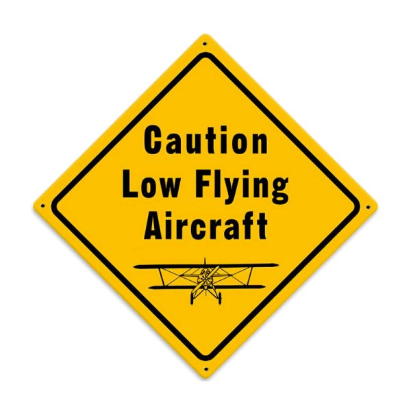 """Low Flying Aircraft"" Metal Sign SIG-0113"