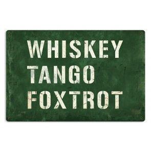 """Whiskey-Tango-Foxtrot"" Metal Sign SIG-0159"