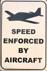 """Speed Enforced By Aircraft"" Metal Sign OUR-0101"