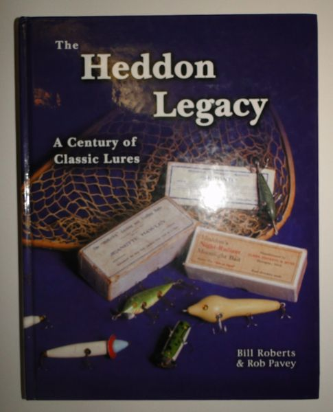 Heddon Legacy Fishing Lure Collector's Reference and History Book
