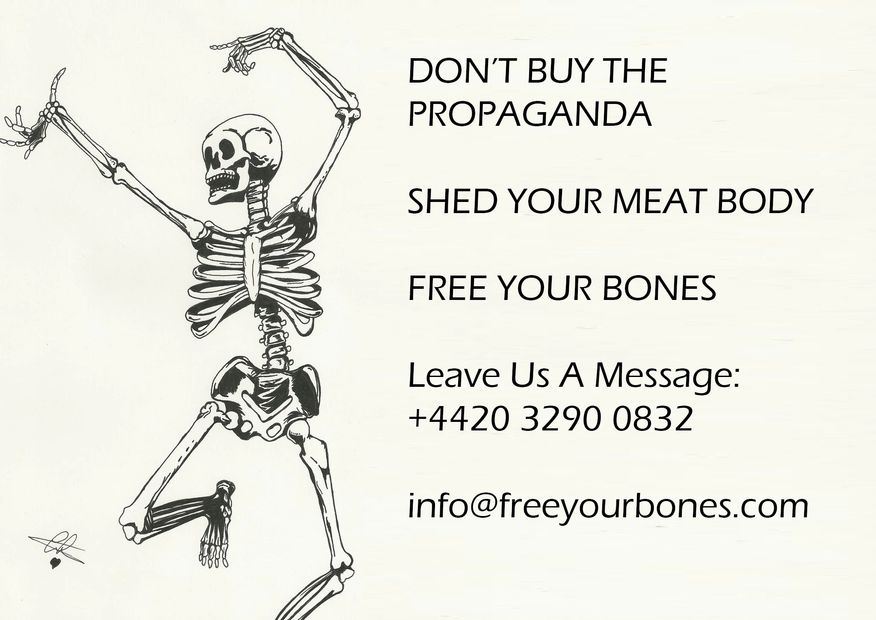 An image of a skeleton dancing which reads: DON'T BUY THE PROPAGANDA SHED YOUR MEAT BODY