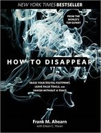 How to Disappear by blackmail expert Frank M. Ahearn
