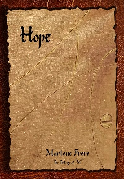 Book 3 of the Trilogy of 'M' - Hope