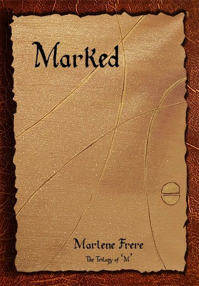 Book 1 of the Trilogy of 'M' - Marked