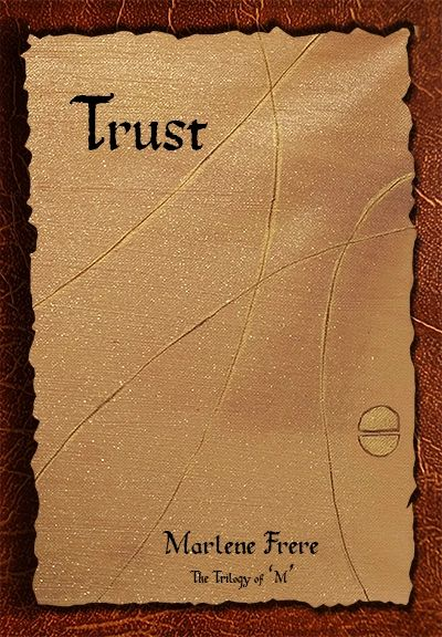 Book 2 of the Trilogy of 'M' - Trust