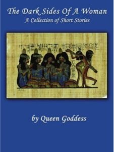 The Dark Sides of a Woman Book By Queen Goddess Click On Description 2 Purchase Book Link
