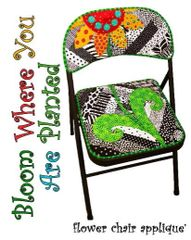 "Applique for chair pattern -"" Bloom where you are planted"" applique only"