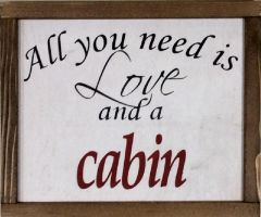 """Framed Wall Art """"All you need is love and a cabin"""""""