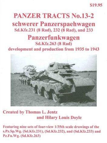 Panzer Tracts No.13-2 Schwerer PzSpahWg & PzFuWg (SdKfz 231, 232, 233 & SdKfz 263)