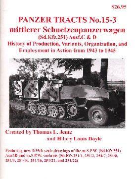 Panzer Tracts No.15-3 Mittlere SchuetzenPzWg (SdKfz 251) 1943 to 1945