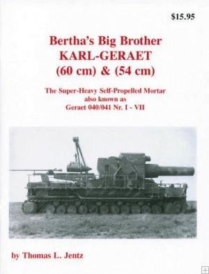 Bertha Big Brother Karl Geraet Super Heavy Self-Propelled Mortar
