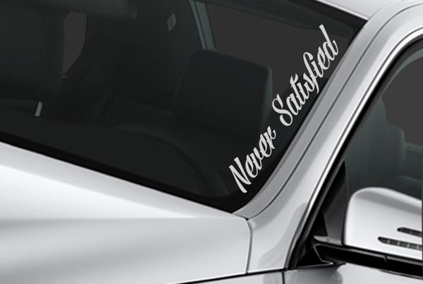 never satisfied windshield banner sticker
