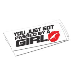 You just got passed by a girl sticker