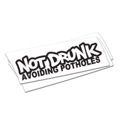 Not drunk avoiding potholes Sticker
