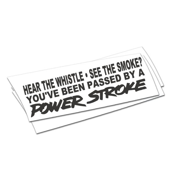 hear the whistle / powerstroke sticker