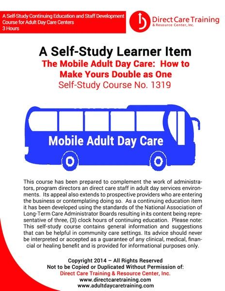 Adult Day Care Training Course No. 1319 - The Mobile Adult Day Care; How to Make Yours Double as One (3 CEU)
