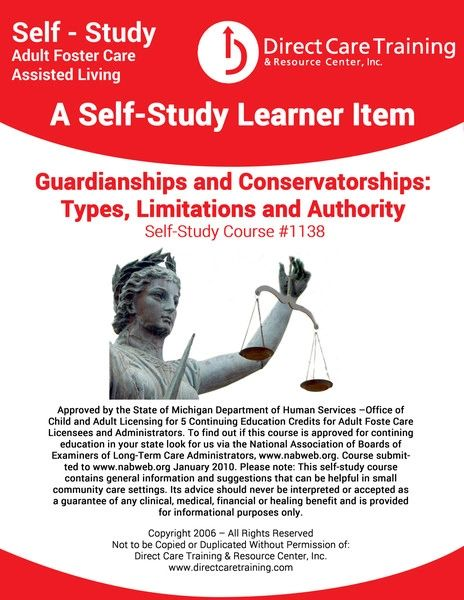 Adult Foster Care Course 1138 - Guardianships and Conservatorships, Types, Limitations and Authority (4 CEUs)