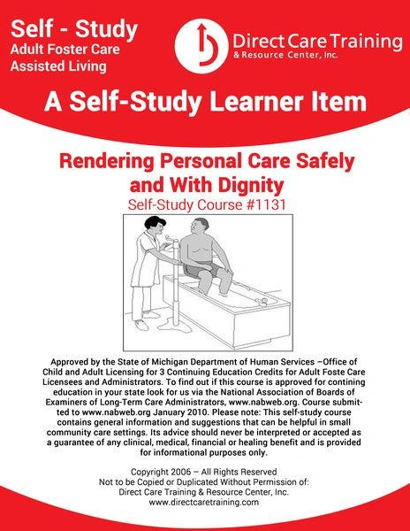 Adult Foster Care Course No. 1131 - Rendering Personal Care Safely and With Dignity (3 CEUs)