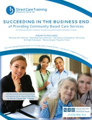 "Course 1103: ""Succeeding in the Business End of Providing Community Based Care"""
