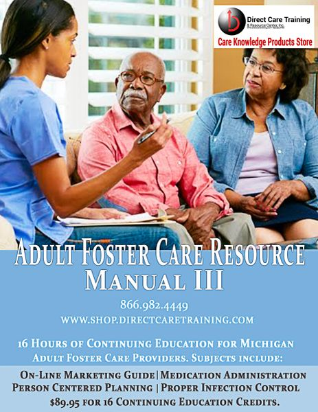 Adult Foster Care Resource Manual III – 16 Continuing Education Credits