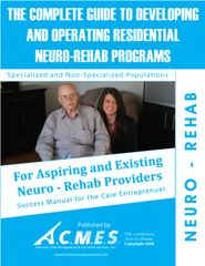 The Complete Guide to Developing and Operating Residential Neuro Rehab Programs