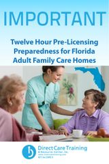 12-Hour Florida Adult Family Care Home Pre-Licensing Training and Preparedness Kit