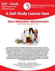 Course 1136 - Basic Medication Administration (8 CEUs approved for AFC) This course used in all care environments)