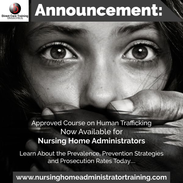 Human Trafficking - A Course for Nursing Home Administrators and other Care Providers