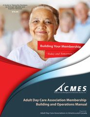 Adult Day Care Associations: Strategies for Heightening Membership