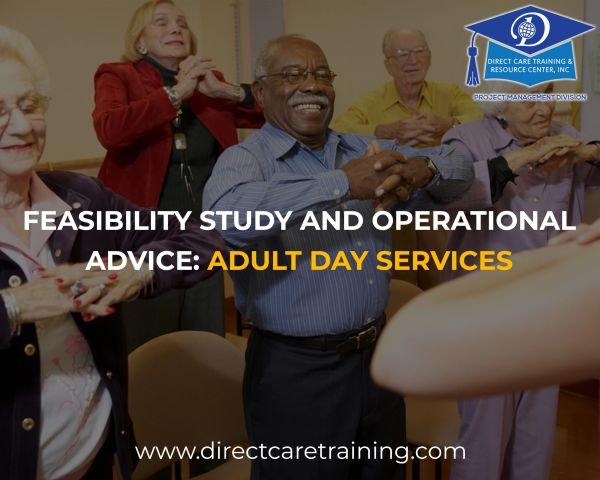 Adult Day Services Feasibility Study - A Pre-Investment Necessity...