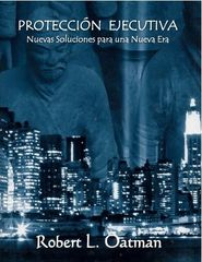 Executive Protection: New Solutions for a New Era (SPANISH)