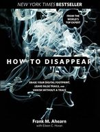 Frank M. Ahearn, author of The New York Times Bestseller, How to Disappear.