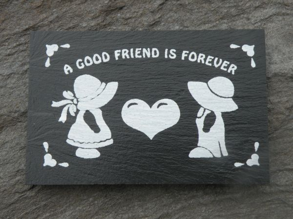 A GOOD FRIEND IS FOREVER