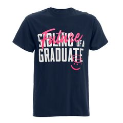 Future/Sibling of a Grad T-Shirt