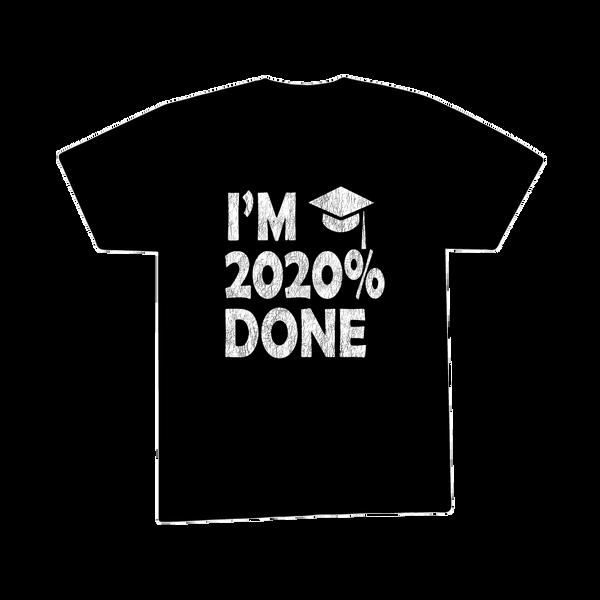 I'm 2020% Done T-Shirt