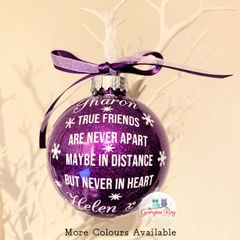 Personalised True friends are never apart Friendship Bauble