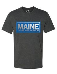 Maine The Way Buds Should Be T-shirt *Gray