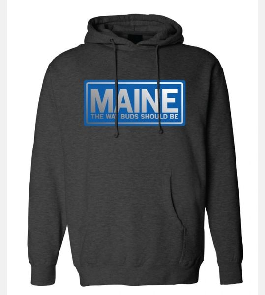 Maine The Way Buds Should Be Sweatshirt