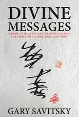 Divine Message ~ A Book of Healing and Transformation for Spirit, Mind, Emotions & Body