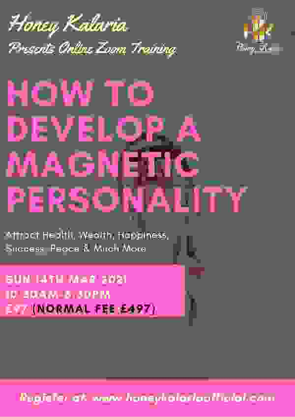 """How To Develop A Magnetic Personality"" online training program with Honey Kalaria. Mind Body Soul."