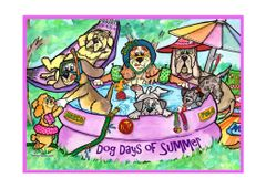 Greeting Card - They Don't Call It Dog Days For Nothin'.