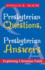 Presbyterian Questions, Presbyterian Answers Exploring Christian Faith 2003