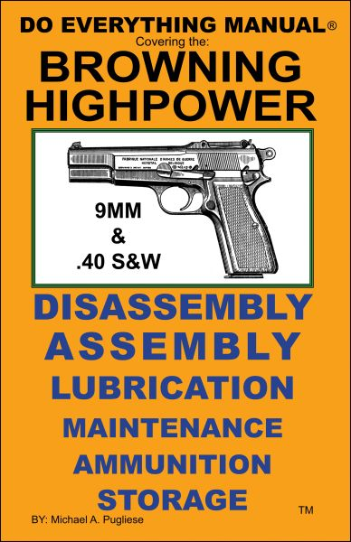 BROWNING HIGHPOWER 9mm & .40 S&W DO EVERYTHING MANUAL