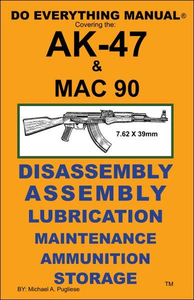 AK 47 SEMI & MAC 90 DO EVERYTHING MANUAL