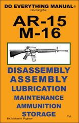 AR-15 M-16 DO EVERYTHING MANUAL