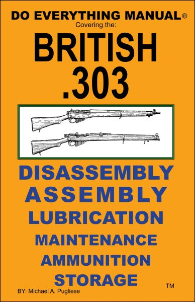 BRITISH .303 DO EVERYTHING MANUAL