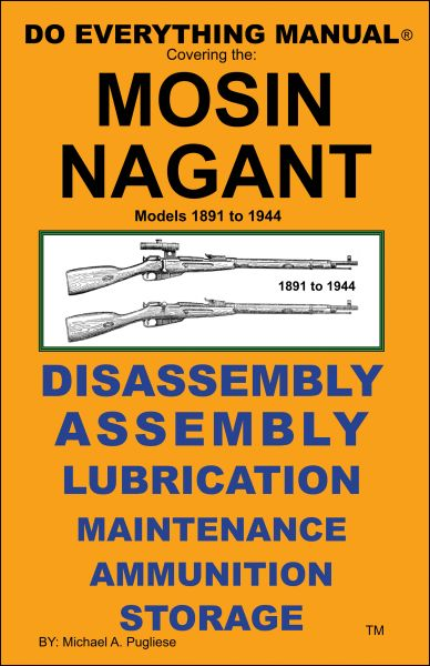 MOSIN NAGANT MODELS 1891-1944 DO EVERYTHING MANUAL